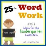 25+ {Free} Kindergarten Word Work Ideas