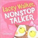 Lacey Walker, Non-Stop Talker