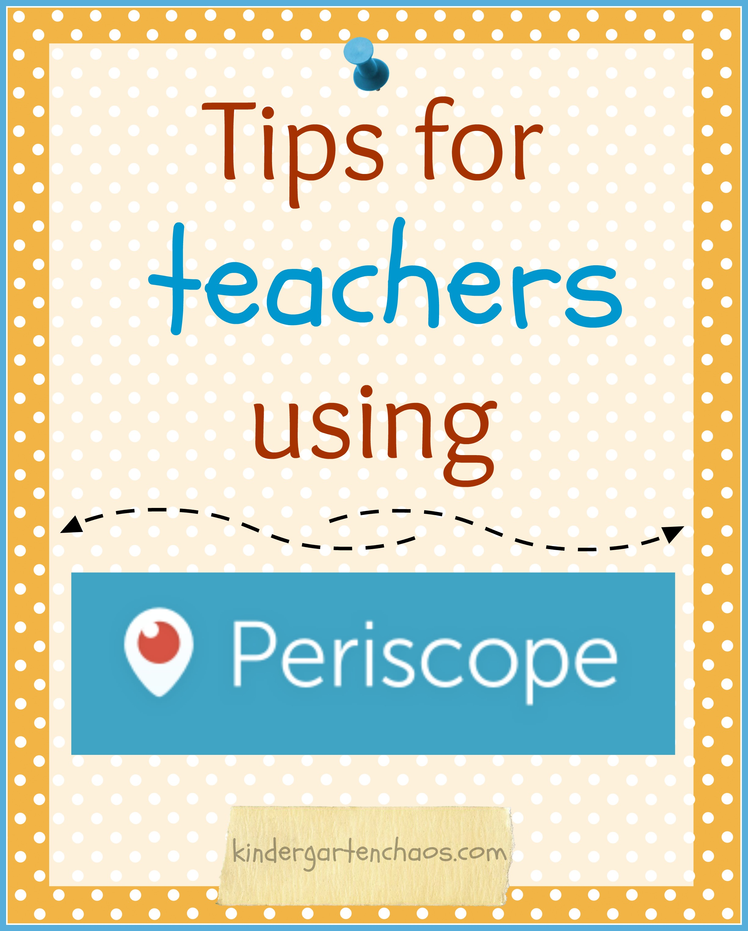 Teacher Tips for Periscope