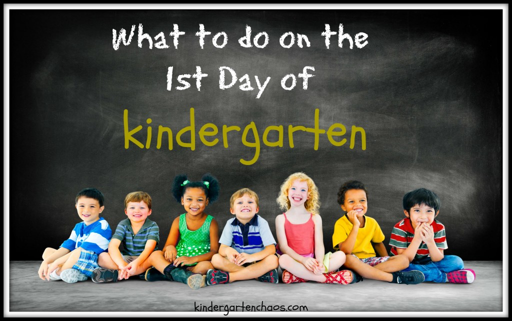 What to Do on the 1st Day of Kindergarten