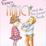 Fancy Nancy and the Too-Loose Tooth