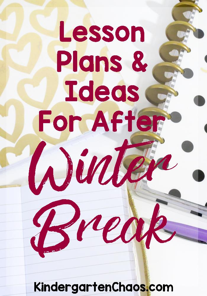 Lesson Plans & Ideas For After Winter Break