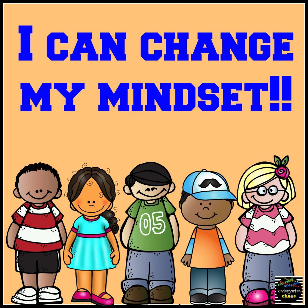 I Can Change My Mindset - kindergarten chaos