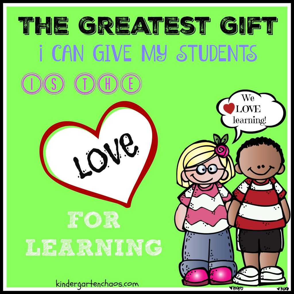 The Greatest Gift We Can Give Our Students - kindergartenchaos.com