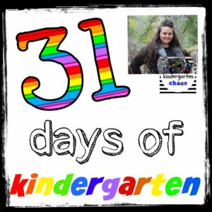 31 Days of Kindergarten - kindergartenchaos