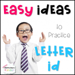 Easy Ideas to Practice Letter ID