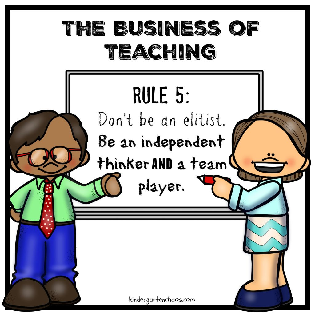 The Business of Teaching - rule 5 - kindergartenchaos.com