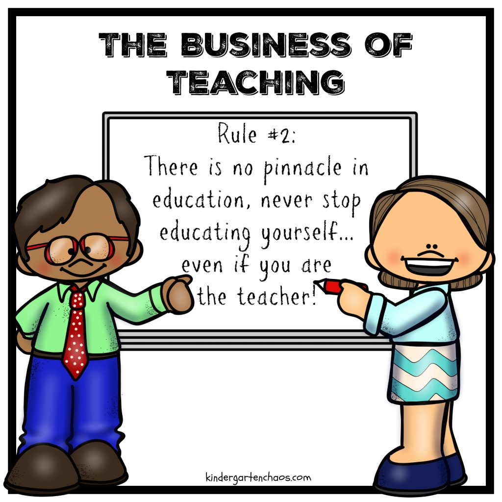 The Business ofTeaching - Rule 2 - kindergartenchaos.com