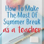 How Teachers Can Make The Most Of Summer Break