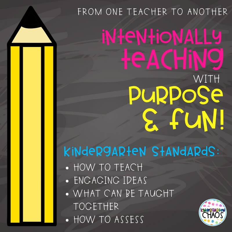 Intentionally Teaching with Purpose and Fun – A Kindergarten Curriculum Standards Series for Teachers