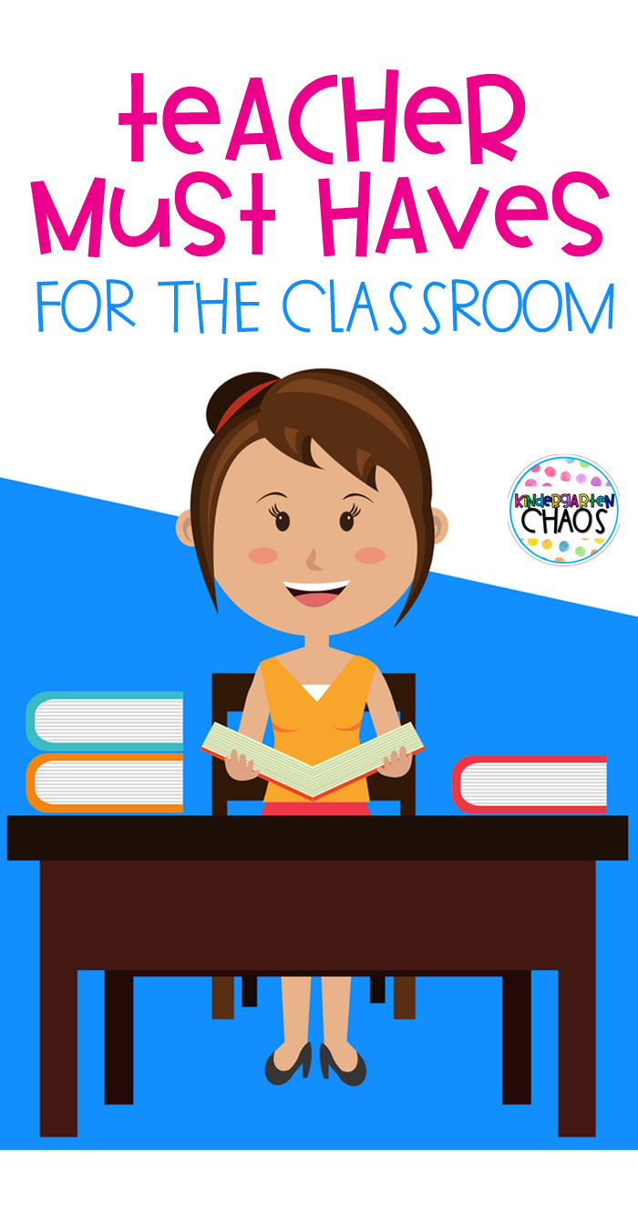 Teacher Must Haves For Kindergarten Classroom