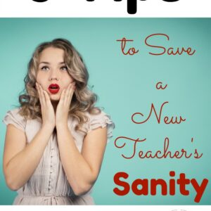 Tips to Save a New Teacher's Sanity