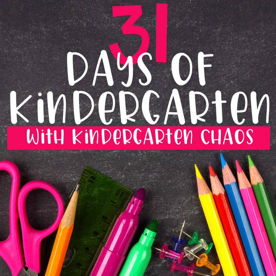 31 Days Of Kindergarten with Kindergarten Chaos. A summer series for Kindergarten teachers for the whole month of July 2020. We will cover a range of topics, ideas and fun!
