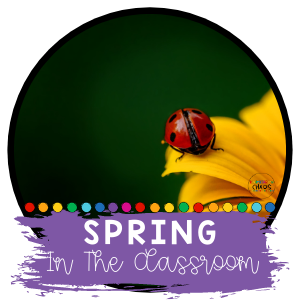 35+ Spring Activities to Use in the Classroom