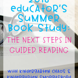 2018 Educator's Summer Book Study: The Next Step Forward In Guided Reading