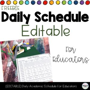 A FREEBIE: Printable EDITABLE Daily Academic Schedule for Educators!