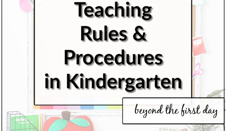 Super Ideas For Teaching Rules & Procedures In A Kindergarten Classroom