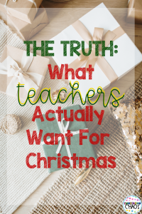 Ideas of what teachers REALLY want for Christmas!