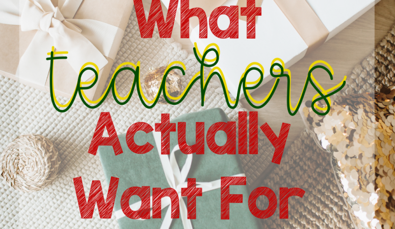 Truth About Teacher Gifts: What They Really Want