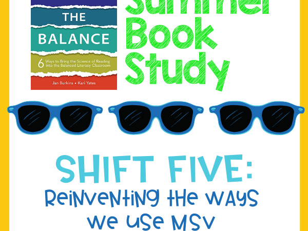 Science of Reading- Shift 5 -Reinventing the Ways We Use MSV and Cueing System