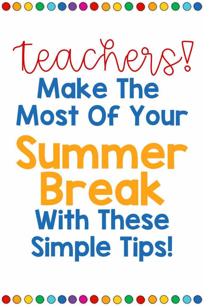 Ideas For The Most Efficient End Of The Year Classroom Wrap Up